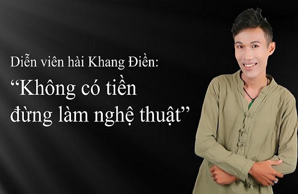 """Khang Điền: """"Không có tiền đừng làm nghệ thuật"""""""