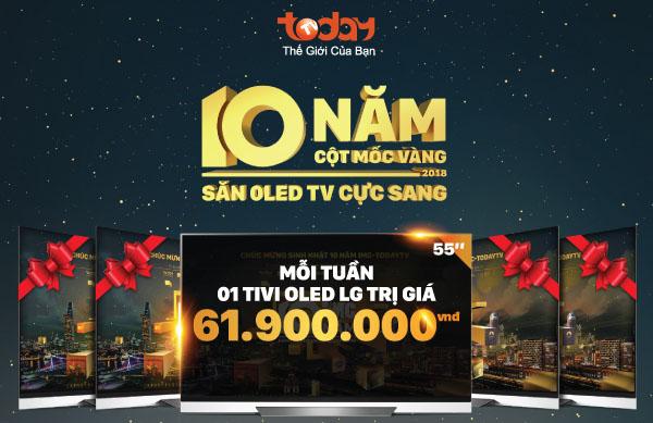 10 năm cột mốc Vàng – Săn Oled TV cực sang cùng TodayTV