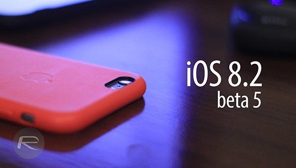 Apple phát hành phiên bản iOS 8.2 beta 5