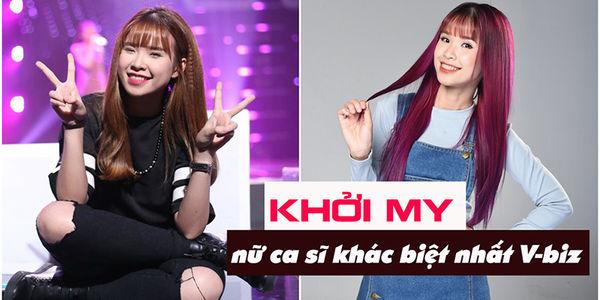 """Khởi My - nữ ca sĩ """"khác biệt"""" nhất showbiz Việt, chưa tìm thấy người thứ hai"""