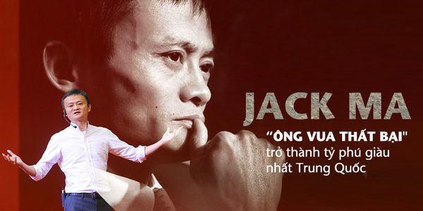 Câu chuyện thành công của tỷ phú Jack Ma và bài học cho giới trẻ