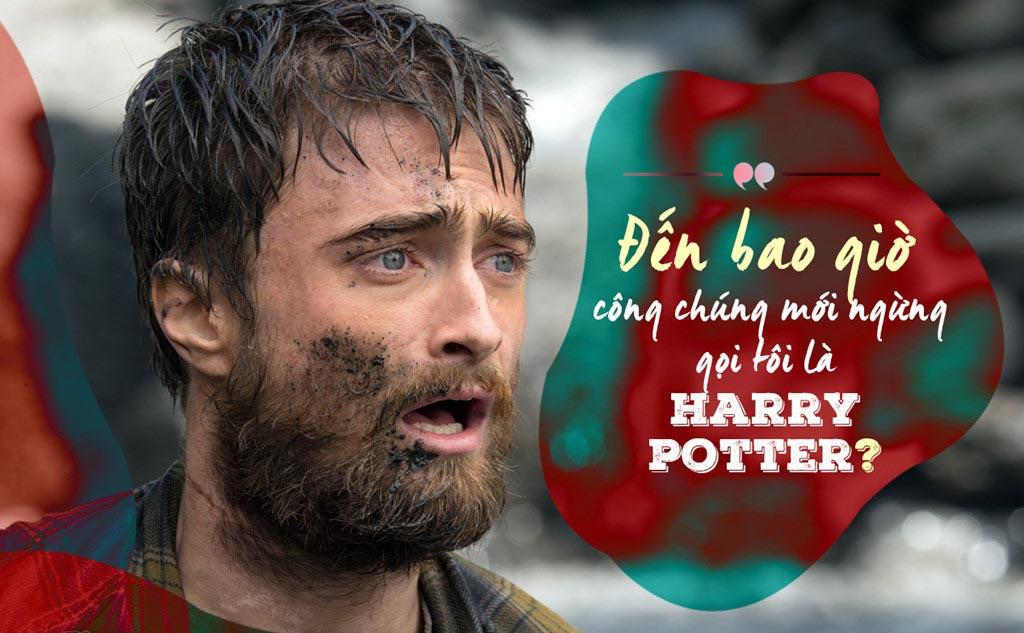 """Daniel Radcliffe: """"Đến bao giờ mới dừng gọi tôi là Harry Potter?"""""""